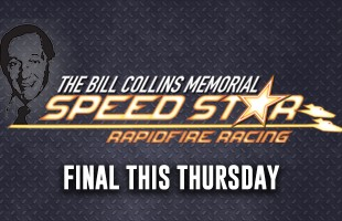 Bill Collins Speed Star this Thursday night!